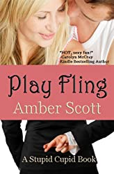 Play Fling (A Stupid Cupid Book Book 1)