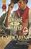 Renegade Most Wanted, Carol Arens, 0373296959