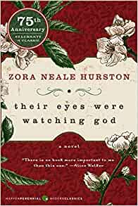Their Eyes Were Watching God: Zora Neale Hurston
