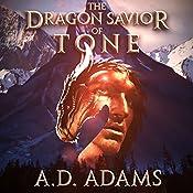 The Dragon Savior of Tone: World of Tone, Book 2 | A. D. Adams