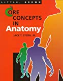 Core Concepts in Anatomy, Stern, Jack T., 0316812994