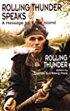 Rolling Thunder Speaks: A Message for Turtle Island (Rolling Thunder Speaks)
