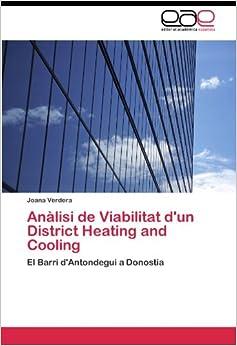 Anàlisi de Viabilitat d'un District Heating and Cooling: El Barri d'Antondegui a Donostia