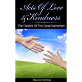Acts Of Love And Kindness, A Kids Book! The Parable Of The Good Samaritan
