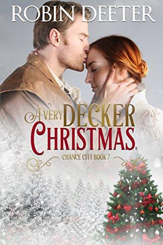 - A Very Decker Christmas: Chance City Series Book 7: Sensual Historical Western Romance