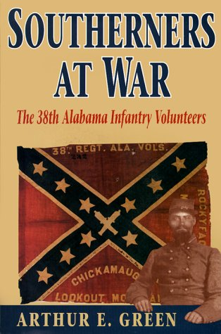 Southerners at War: The 38th Alabama Infantry Volunteers