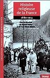 Histoire religieuse de la France, 1880-1914