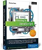 Einstieg in JavaScript: Dynamische Webseiten erstellen. Inkl. Zusammenspiel von HTML, CSS, Ajax, jQuery, jQuery mobile u.v.m.