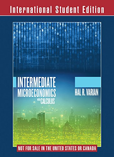 Read Online Intermediate Microeconomics with Calculus: A Modern Approach, International Student Edition pdf epub