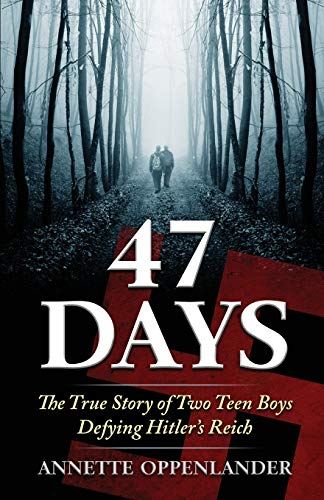 47 Days: The True Story of Two Teen Boys Defying