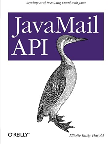 JavaMail API: Sending and Receiving Email with Java: Elliotte Rusty
