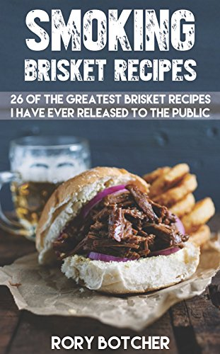 Smoked Brisket Recipes: 26 Of The Greatest Brisket Recipes I've Ever Shared With The Public (Rory's Meat Kitchen)