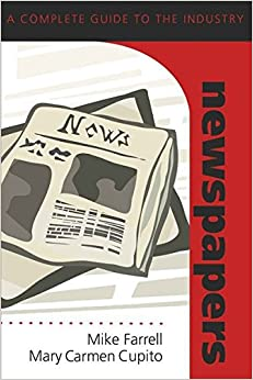 Newspapers: A Complete Guide to the Industry (Media Industries)