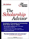 The Scholarship Advisor, Fifth Edition (College Admissions Guides)
