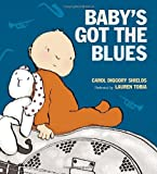 Baby's Got the Blues, Carol Diggory Shields, 0763632600