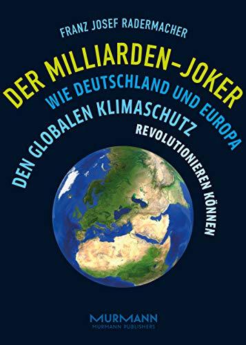 Der Milliarden-Joker: Wie Deutschland und Europa den globalen Klimaschutz revolutionieren können