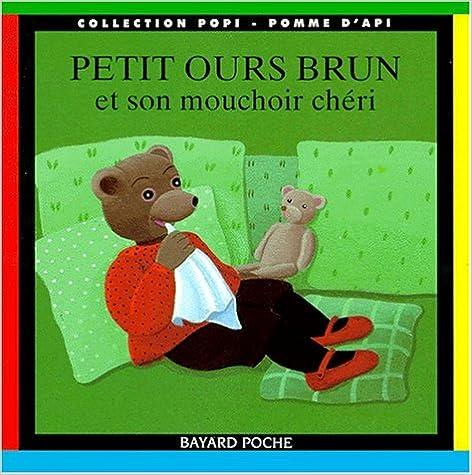 Téléchargement Petit Ours Brun et son mouchoir chéri pdf, epub