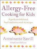 Allergy-Free Food for Kids, Antoinette Sullivan, 0007142161
