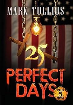 25 Perfect Days: Plus 5 More by [Tullius, Mark]