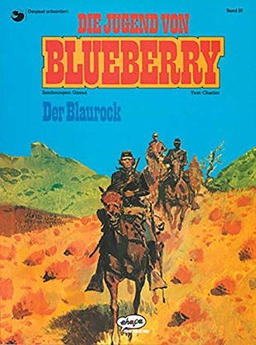 Blueberry 20 Die Jugend (3): Der Blaurock Taschenbuch – 15. Mai 1992 Jean-Michel Charlier Jean Giraud Egmont Comic Collection 3770405293