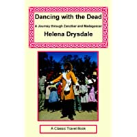 Dancing with the Dead - A Journey Through Zanzibar and Madagascar