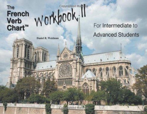 The French Verb Chart: Workbook II by Daniel R. Weidman (2013-04-24)