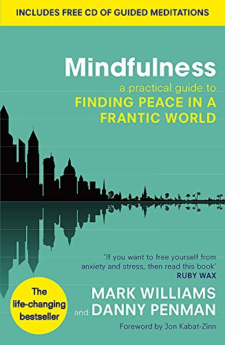 Mindfulness: A Practical Guide to Finding Peace in a Frantic World (Includes Free CD with Guided Meditations)