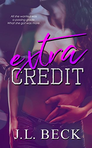Extra Credit (A Forbidden Student-Teacher Romance)