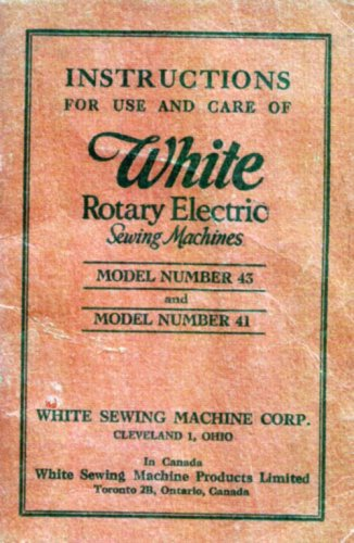 Instructions for Use and Care of White Rotary Electric Sewing Machines
