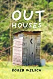 Outhouses, Roger Welsch, 0760316376