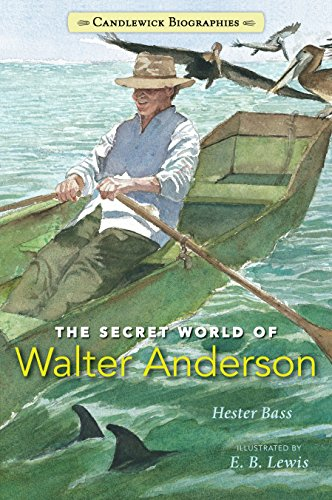 The Secret World of Walter Anderson (Candlewick Biographies)