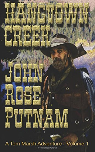 Hangtown Creek: A Tale of the California Gold Rush (A Tom Marsh Adventure) (Volume 1)