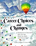 img - for Career Choices and Changes, A Workbook for Discovering Who You Are, What You Want and How to Get It 2nd edition by Mindy Bingham and Sandy Stryker (2005) Paperback book / textbook / text book