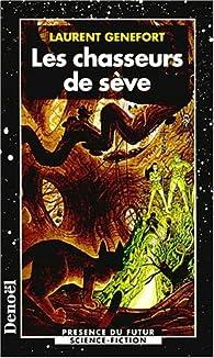 Les chasseurs de sève par Laurent Genefort