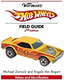 Warman's Hot Wheels Field Guide: Values and Identification (Warman's Field Guides Hot Wheels: Values & Identification)