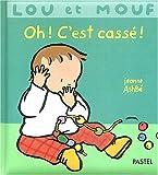 Lou et Mouf : Oh ! C'est cassé !