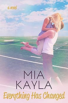 Everything Has Changed by [Kayla, Mia]