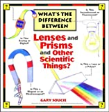 img - for What's the Difference Between . . . Lenses and Prisms and Other Scientific Things? book / textbook / text book