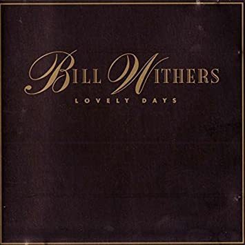 Bill Withers - Lovely Days - Amazon com Music