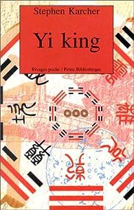 Yi king par Stephen Karcher