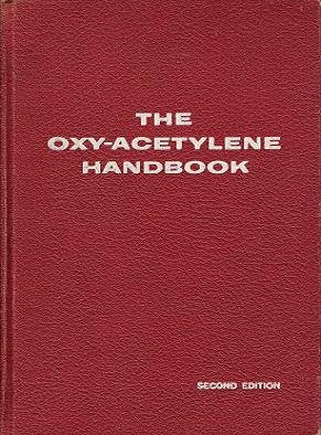 The Oxy-Acetylene Handbook: A Manual on Oxy-Acetylene Welding and Cutting Procedures (Second Edition)