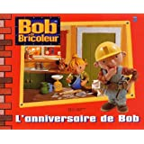 Bob le bricoleur : L'Anniversaire de Bob