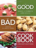 img - for The Good, The Bad, The Cookbook - A sinful guide to healthy cooking book / textbook / text book