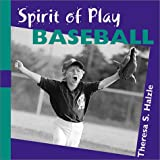 Spirit of Play-- Baseball, Theresa S. Halzle, 0806645806