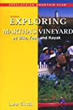 Exploring Martha's Vineyard by Bike, Foot, and Kayak, 2nd