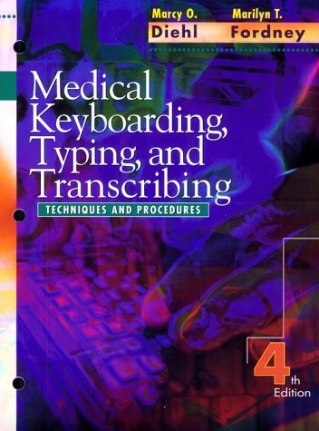 Medical Keyboarding, Typing, and Transcribing: Techniques and Procedures