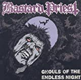 Ghouls Of The Endless Night by Bastard Priest