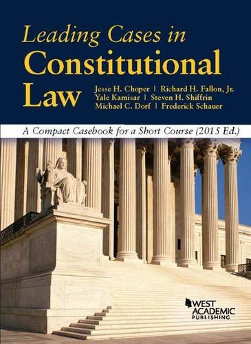 Leading Cases in Constitutional Law, A Compact Casebook for a Short Course (American Casebook Series)
