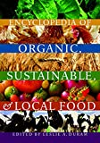 Encyclopedia of Organic, Sustainable, and Local Food by Leslie A. Duram