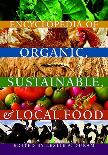 Encyclopedia of Organic, Sustainable, and Local Food by